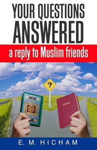 9780852346945-Your Questions Answered: A Reply to Muslim Friends-Hicham, E.M.
