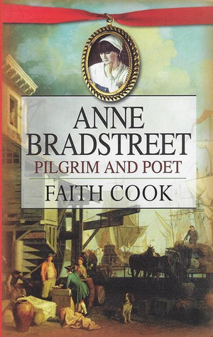 9780852347140-Anne Bradstreet Pilgrim and Poet-Cook, Faith