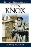 9780852347591-Bitesize Biographies: John Knox-Murray, John J.
