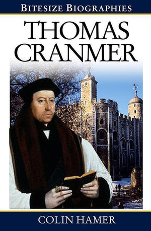 9780852347737-Bitesize Biographies: Thomas Cranmer-Hamer, Colin