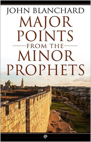 9780852347829-Major Points from the Minor Prophets-Blanchard, John