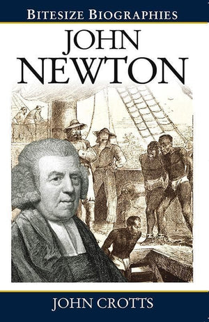9780852349083-Bitesize Biographies: John Newton-Crotts, John