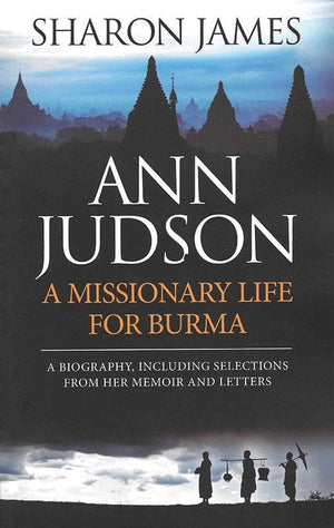 9780852349168-Ann Judson: A Missionary Life for Burma-James, Sharon
