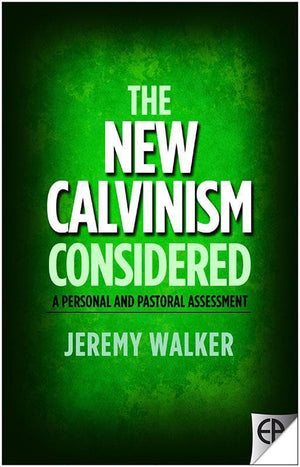 9780852349687-New Calvinism Considered, The: A Personal and Pastoral Assessment-Walker, Jeremy