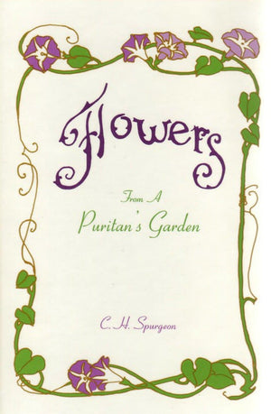Flowers from a Puritan's Garden by Spurgeon, Charles H. (9780873771757) Reformers Bookshop
