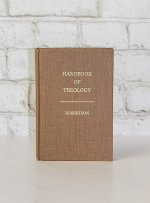Handbook of Theology by Robertson, Norvelle (9780873779104) Reformers Bookshop
