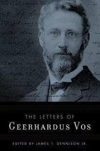 Letters of Geerhardus Vos, The