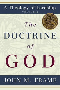 9780875522630-Doctrine of God, The: A Theology of Lordship-Frame, John M.