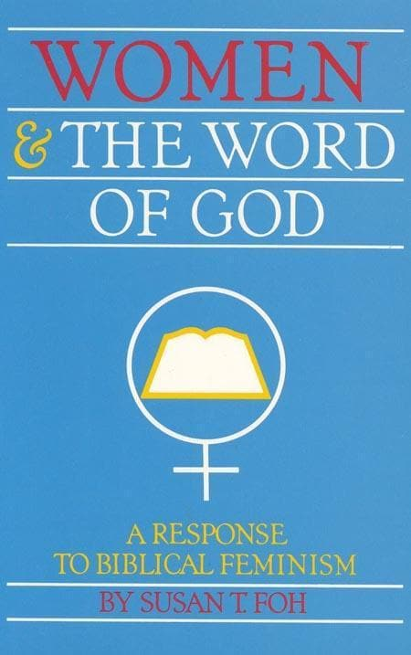 9780875522685-Women and the Word of God: A Response to Biblical Feminism-Foh, Susan T.