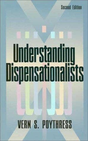 Understanding Dispensationalists, 2nd Edition by Poythress, Vern S. (9780875523743) Reformers Bookshop