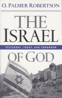The Israel of God: Yesterday, Today, Tomorrow
