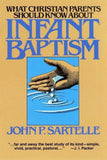 9780875524290-Infant Baptism: What Christian Parents Should Know-Sartelle, John P.