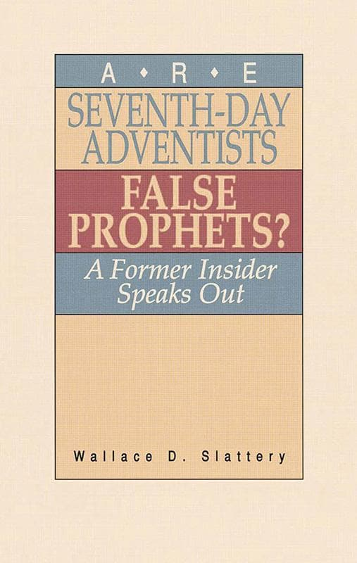 9780875524450-Are Seventh-Day Adventists False Prophets: A Former Insider Speaks Out-Slattery, Wallace D.