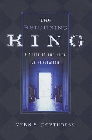 9780875524627-Returning King, The: A Guide to the Book of Revelation-Poythress, Vern S.