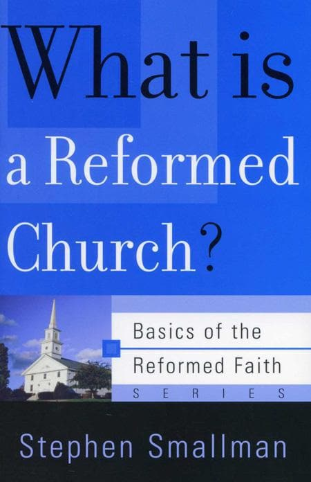 9780875525945-BRF What is a Reformed Church-Smallman, Stephen