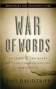 9780875526041-RCL War of Words: Getting to the Heart of Your Communication Struggles-Tripp, Paul David