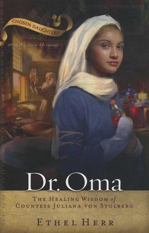 9780875526416-Dr. Oma: The Healing Wisdom of Countess Juliana Von Stolberg-Herr, Ethel