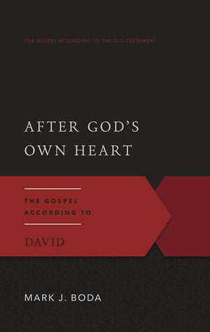 9780875526539-GAOT After God's Own Heart: The Gospel According to David-Boda, Mark J.