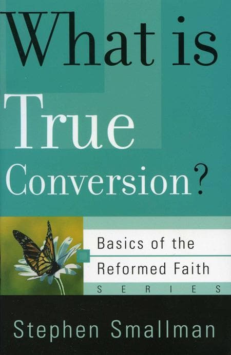 9780875526591-BRF What is True Conversion-Smallman, Stephen