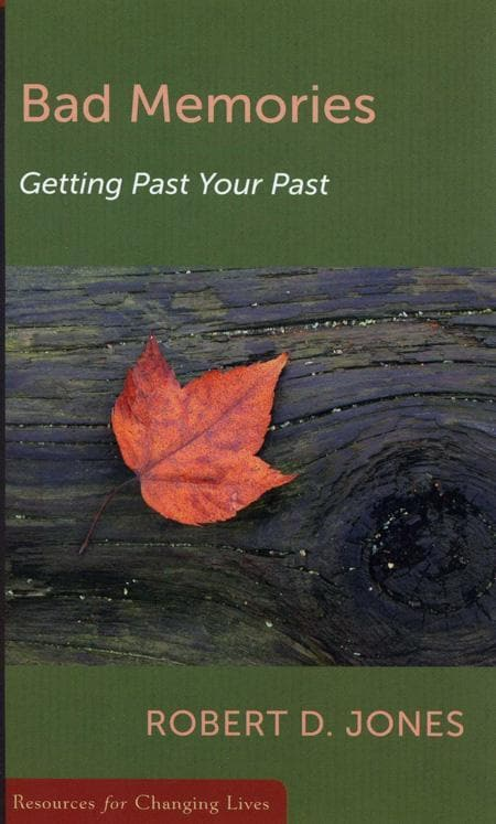 9780875526614-RCL Bad Memories: Getting Past your Past-Jones, Robert D.