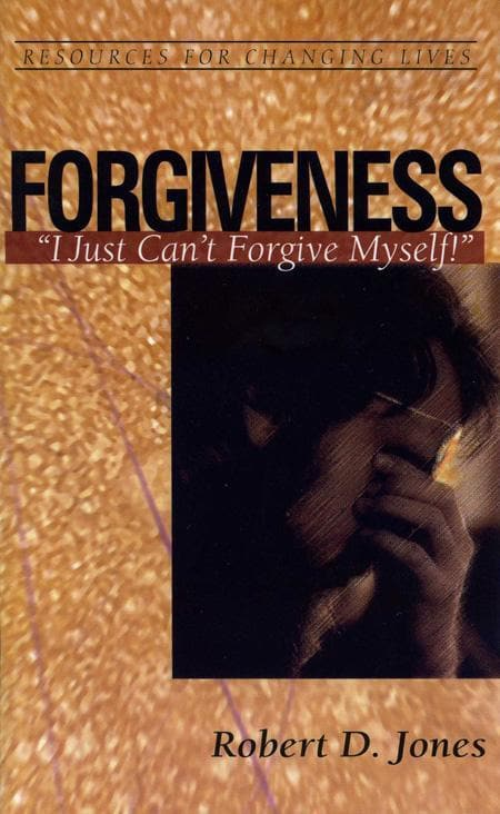 9780875526782-RCL Forgiveness: I Just Can't Forgive Myself-Jones, Robert D.