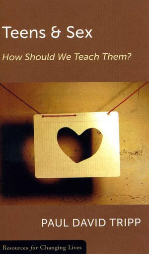 9780875526805-RCL Teens and Sex: How Should We Teach Them-Tripp, Paul David