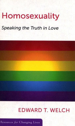 9780875526836-RCL Homosexuality: Speaking the Truth in Love-Welch, Edward T.