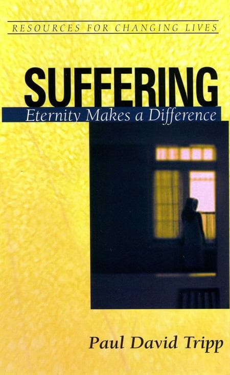 9780875526843-RCL Suffering: Eternity Makes a Difference-Tripp, Paul David