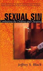 9780875526904-RCL Sexual Sin: Combatting the Drifting and Cheating-Black, Jeffrey S.
