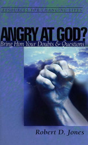 9780875526911-RCL Angry at God: Bring Him Your Doubts and Questions-Jones, Robert D.