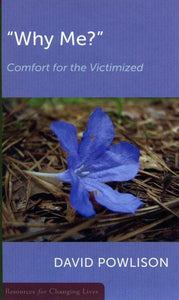 9780875526959-RCL Why Me: Comfort for the Victimized-Powlison, David
