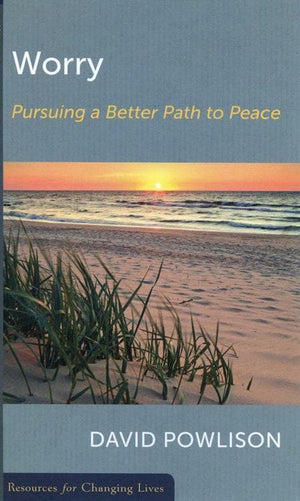 9780875526966-RCL Worry: Pursuing a Better Path to Peace-Powlison, David