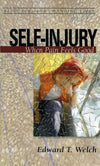 9780875526973-RCL Self-Injury: When Pain Feels Good-Welch, Edward T.