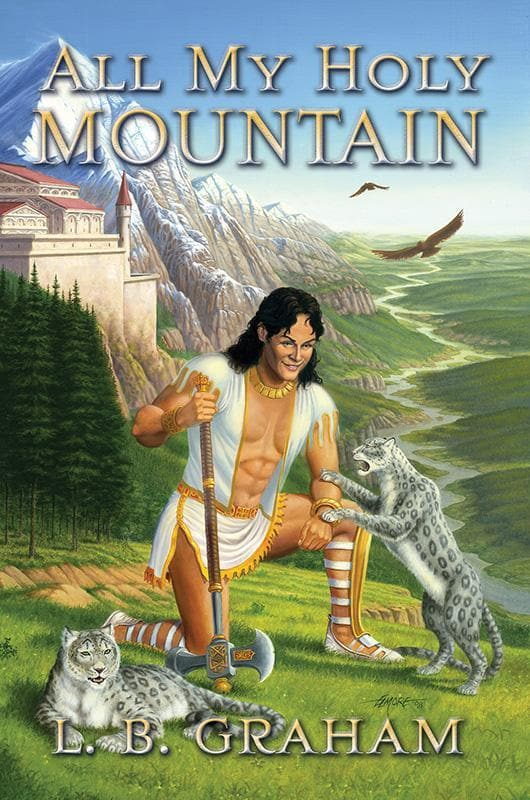 9780875527246-All My Holy Mountain: The Binding of the Blade Book 5-Graham, L.B.