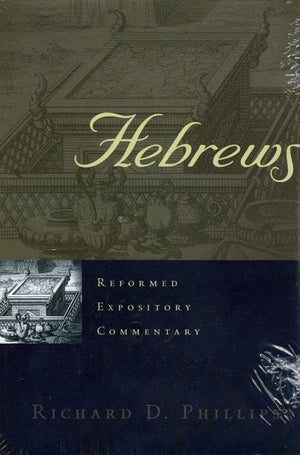 9780875527840-REC Hebrews-Phillips, Richard D.