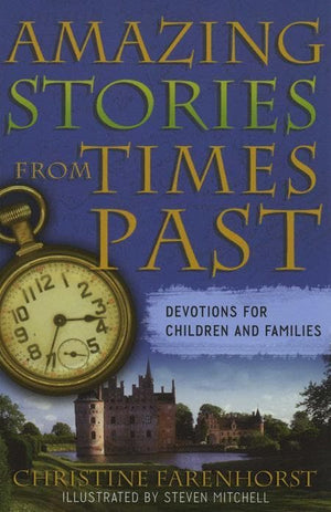 9780875528236-Amazing Stories from Times Past: Devotions for Children and Families-Farenhorst, Christine