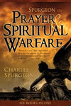 Spurgeon on Prayer and Spiritual Warfare (6 Books In 1 Anthology)