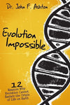 9780890516812-Evolution Impossible: 12 Reasons Why Evolution Cannot Explain the Origin of Life on Earth-Ashton, John F.
