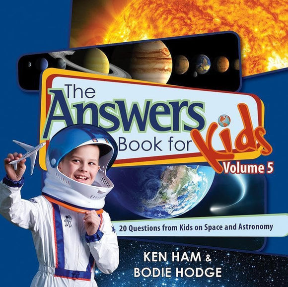 9780890517826-Answers Book for Kids Volume 5: 20 Questions from Kids on Space and Astronomy-Ham, Ken; Hodge, Bodie