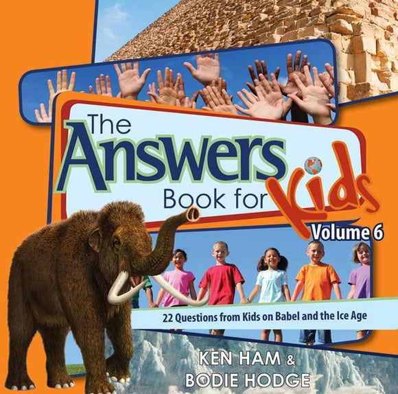 9780890517833-Answers Book for Kids Volume 6: 22 Questions from Kids on Babel and the Ice Age-Ham, Ken; Hodge, Bodie