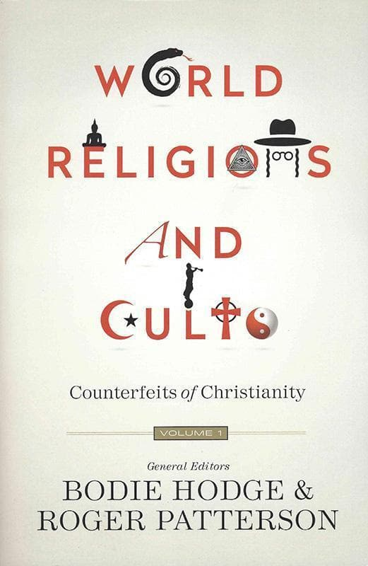 9780890519035-World Religions and Cults Volume 1: Counterfeits of Christianity-Hodge, Bodie; Patterson, Roger (Editors)