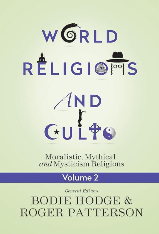 9780890519226-World Religions and Cults Volume 2: Moralistic, Mythical and Mysticism Religions-Hodge, Bodie; Patterson, Roger (Editors)