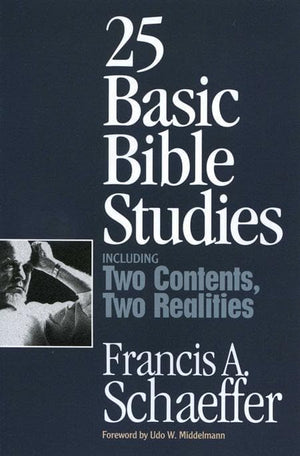 9780891078937-25 Basic Bible Studies-Schaeffer, Francis A.