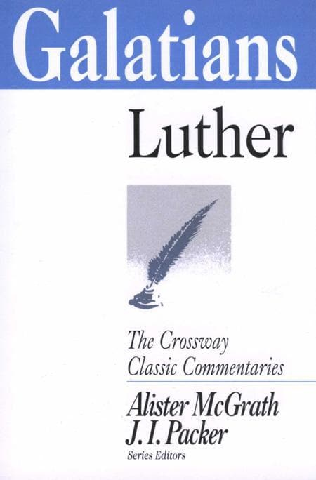 9780891079941-Crossway Classic: Galatians-Luther, Martin (Editors McGrath, Alister; Packer, J.I.)