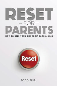 9780892217526-Reset For Parents: How to Keep Your Kids from Backsliding-Friel, Todd