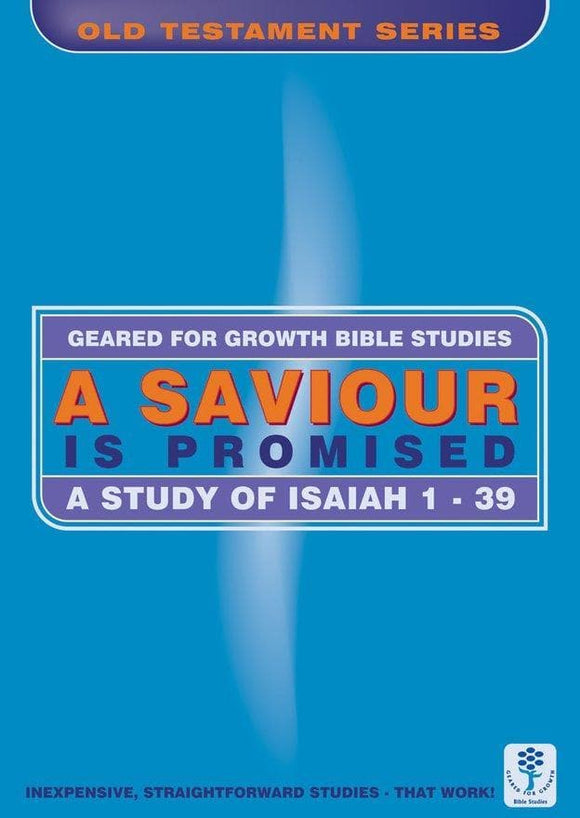 A Saviour is Promised: A Study of Isaiah 1-39