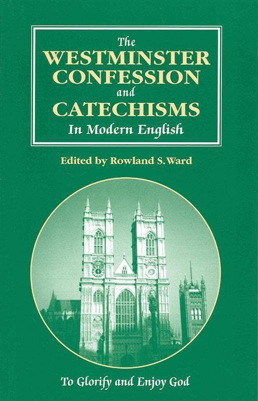 9780958624145-Westminster Confession and Catechisms in Modern English: To Glorigy and Enjoy God-Ward, Rowland