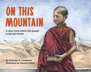 On This Mountain: A Story from Where the Gospel is Not Known Yet by Lindeback, Nicholas R. (9780959648638) Reformers Bookshop