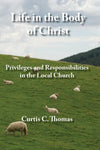 Life in the Body of Christ by Thomas, Curtis C (9780971336186) Reformers Bookshop