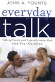 9780972304696-Everyday Talk: Talking Freely and Naturally about God with Your Children-Younts, John